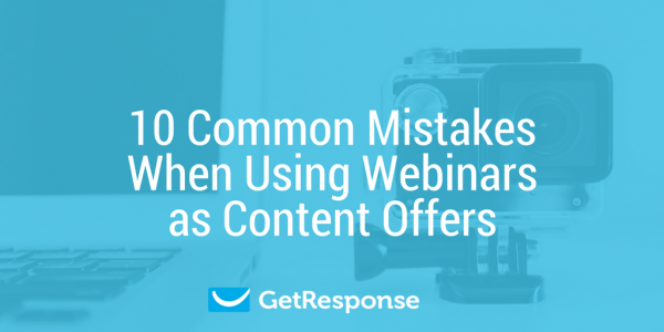10 Common Mistakes When Using Webinars as Content Offers