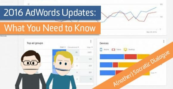 2016 AdWords Updates: What You Need to Know