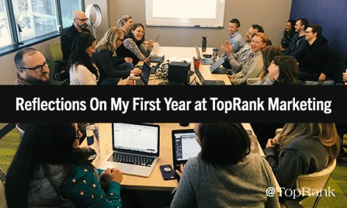 A Non-Agency Guy Reflects on His First Year at TopRank Marketing