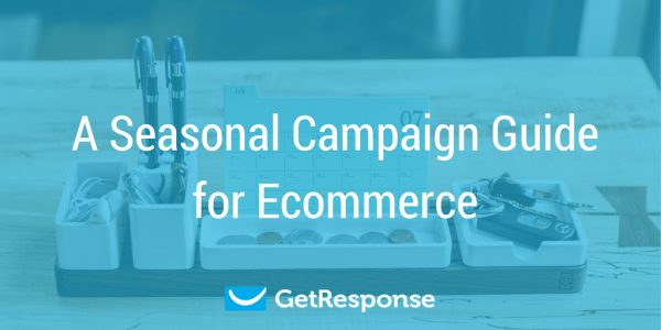 A Seasonal Campaign Guide for Ecommerce #Infographic