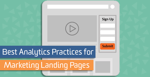 Best Analytics Practices for Marketing Landing Pages