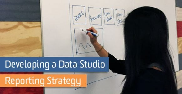 Developing a Data Studio Reporting Strategy