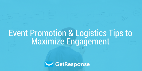 Event Promotion & Logistics Tips to Maximize Engagement
