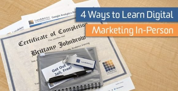 Four Ways to Learn Digital Marketing In-Person with LunaMetrics