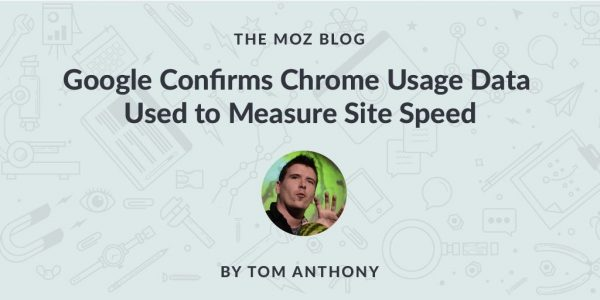 Google Confirms Chrome Usage Data Used to Measure Site Speed