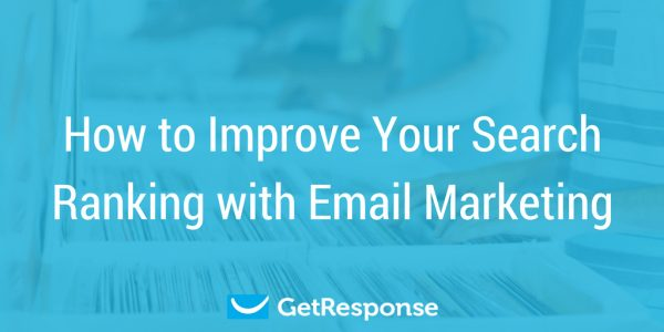 How to Improve Your Search Ranking with Email Marketing