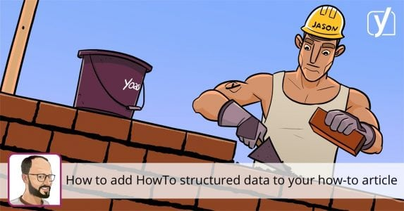 How to add HowTo structured data to your how-to article