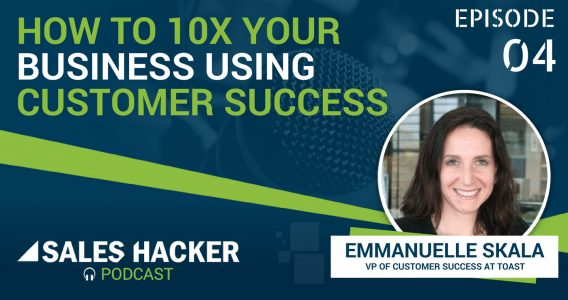 PODCAST 04: How to 10x Your Business with Customer Success