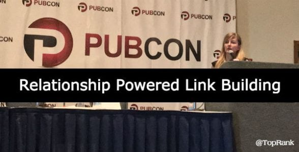 Relationship Powered Link Building #Pubcon Florida