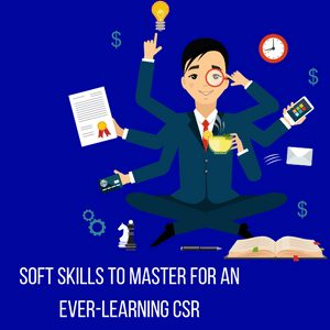 Soft Skills to Master for an Ever-Learning Customer Service Rep