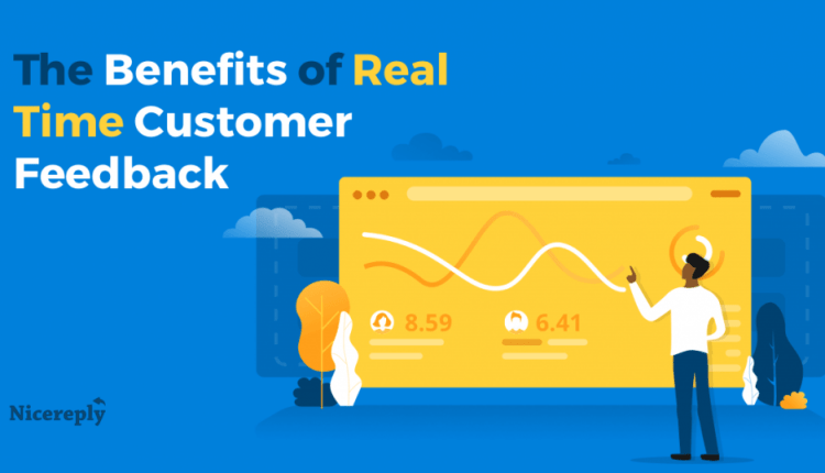 The Benefits of Real Time Customer Feedback