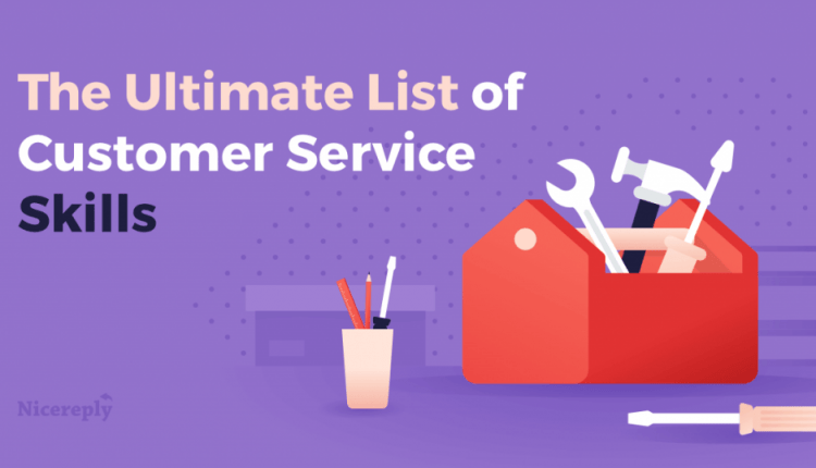 The Ultimate List of Customer Service Skills