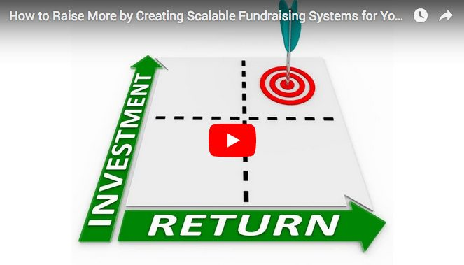 [VIDEO] Creating Scalable Fundraising Systems for Your Nonprofit