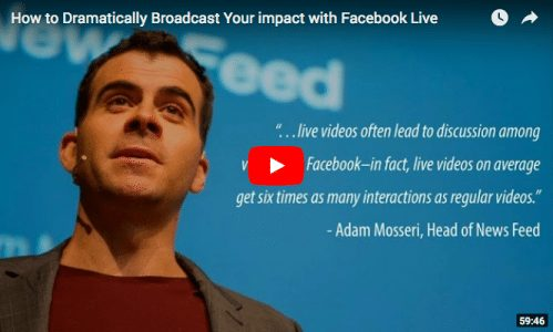 [VIDEO] How to Dramatically Broadcast Your impact with Facebook Live