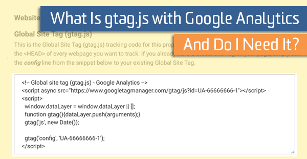 What Is gtag.js with Google Analytics and Do I Need It?