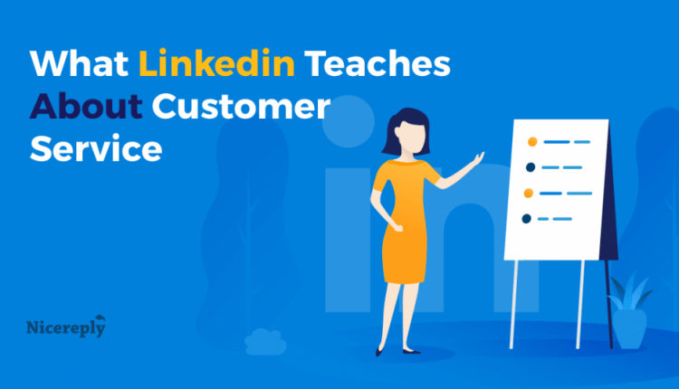 What LinkedIn Customer Service Taught Us About Great Customer Value