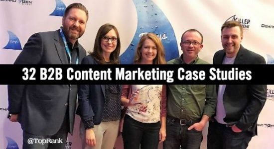32 B2B Content Marketing Case Studies for 2018
