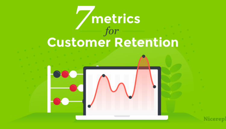 7 Must-Have Metrics For Tracking And Improving Customer Retention