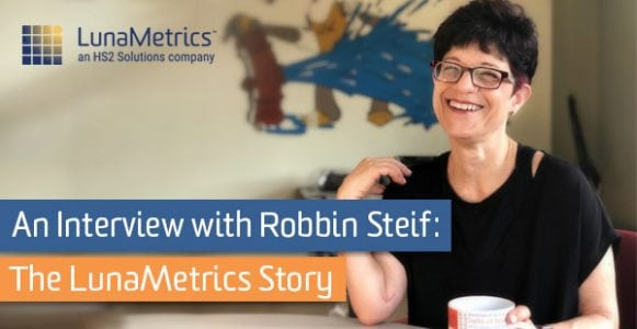 An Interview with Robbin Steif: The LunaMetrics Story