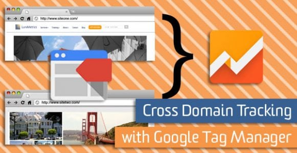 Cross Domain Tracking with Google Tag Manager