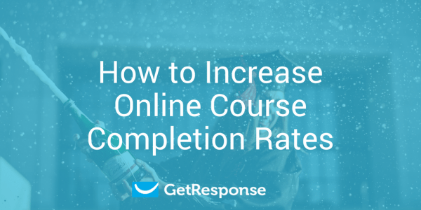 How to Increase Online Course Completion Rates