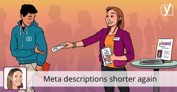 Meta descriptions are going to be shorter again