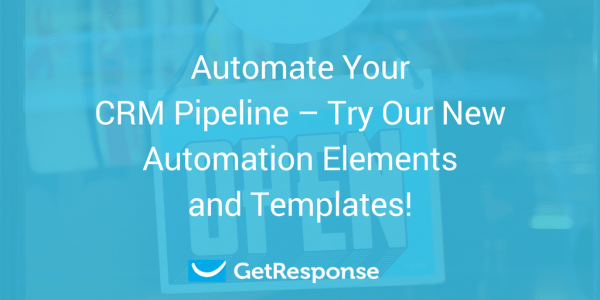 Ready to Automate Your CRM Pipeline? Try Our New Automation Elements and Templates!