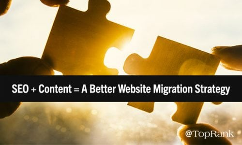 Redesigning Your Website? Make Sure SEO & Content Have a Seat at Website Migration Table