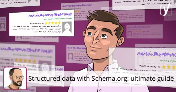 Structured data with Schema.org: the ultimate guide