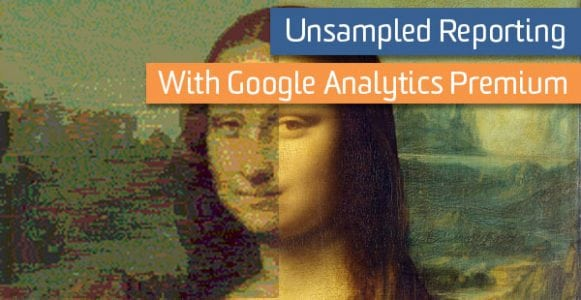 Unsampled Reporting with Google Analytics 360