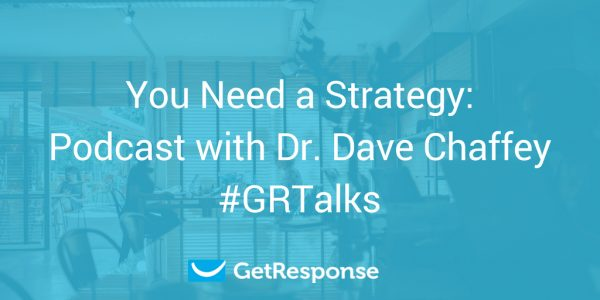 You Need a Strategy: Podcast with Dr. Dave Chaffey #GRTalks