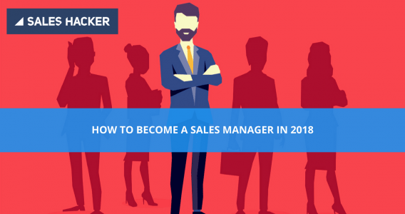 Your Foolproof Formula to Become a Sales Manager in 2018