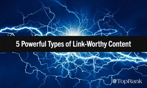 5 Powerful Types (And Examples) of Link-Worthy Content