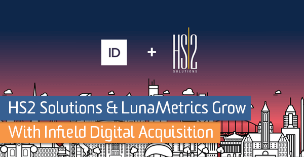 HS2 Solutions & LunaMetrics Grow With Infield Digital Acquisition