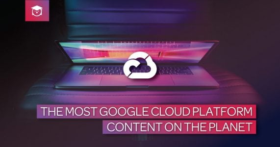 The Most Google Cloud Content on the Planet!