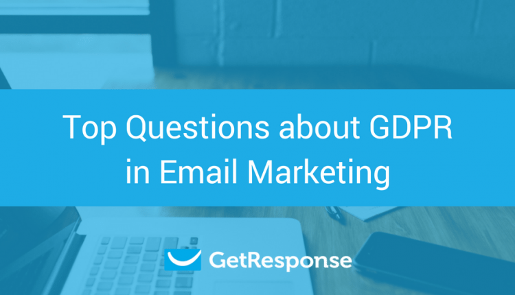 Top Questions about GDPR in Email Marketing