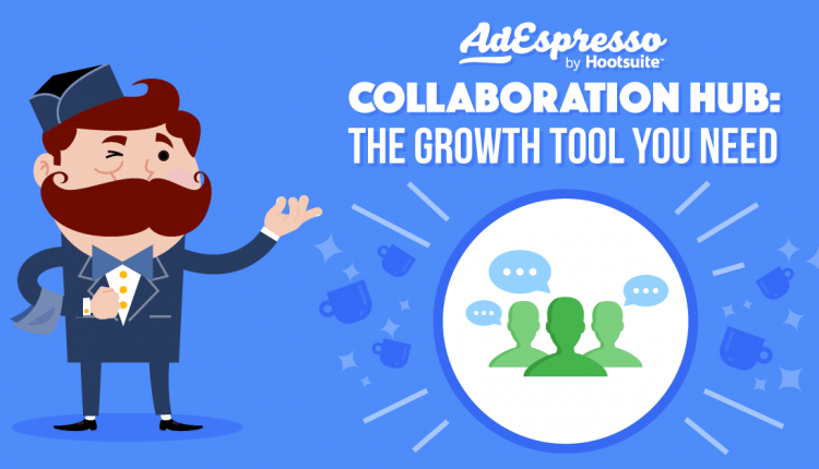 The New Generation of Facebook Advertising Tools: Collaboration Hub – Info Advertisement