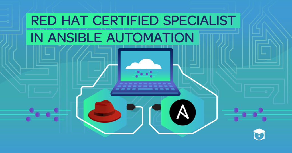 Red Hat Certified Specialist in Ansible Automation