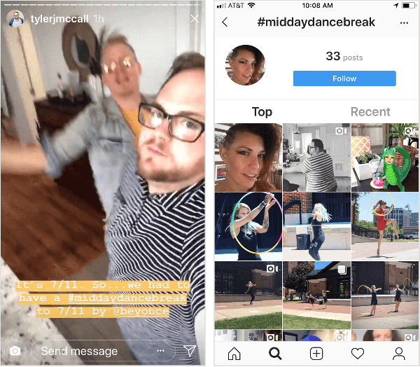 """Tyler J. McCall posts an Instagram Story video that shows him dancing with the caption """"It's 7/11. So we had to have a #middaydancebreak to 7/11 by @beyonce."""" The Instagram hashtag page for #middaydancebreak, shown on the right, doesn't show all Tyler's posts with this hashtag and his context is mixed with posts from other Instagram users who also used the hashtag."""