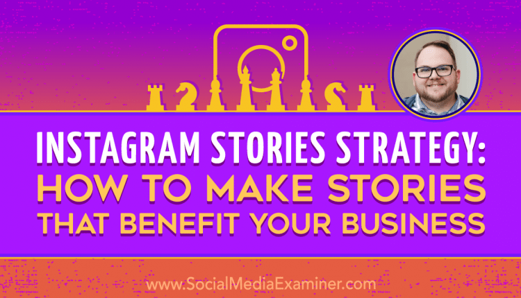Instagram Stories Strategy: How to Make Stories That Benefit Your Business – Info Marketing