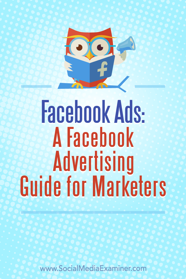 How-to help for beginner, intermediate, and advanced marketers to use Facebook ads and Facebook advertising to promote a business, products, and services.