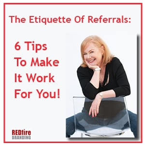 The Etiquette of Referrals: 6 Tips to Make it Work for You! – Info Branding