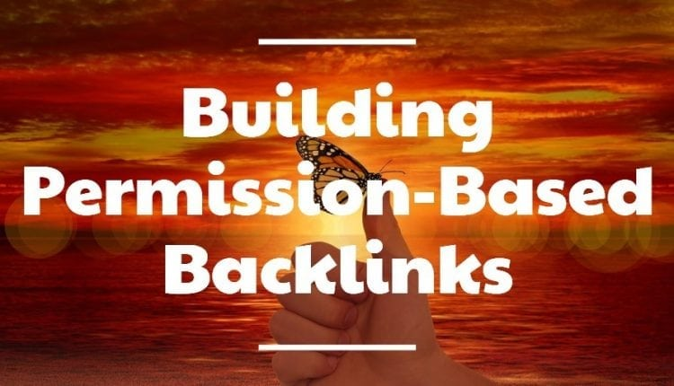 Building Permission-Based Backlinks: Simple Easy – Info SEO