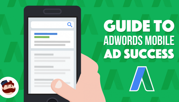 Google AdWords and Mobile-First Index: What You Need To Know For Mobile PPC Success – Info Advertisement
