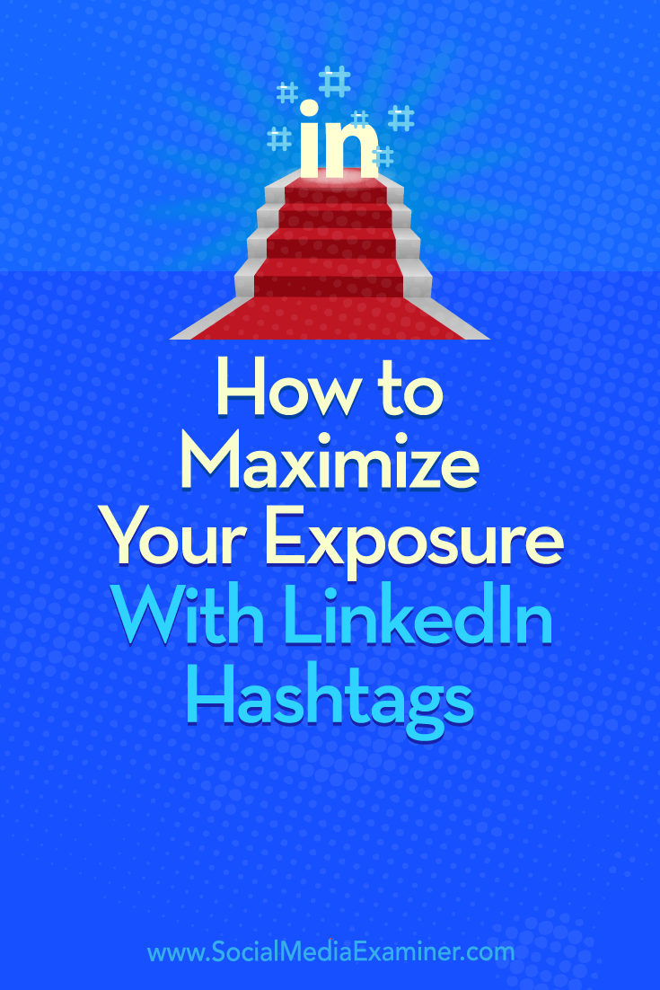 Learn how to use the LinkedIn Hashtags You Follow feature to develop a solid hashtag strategy for your LinkedIn marketing.