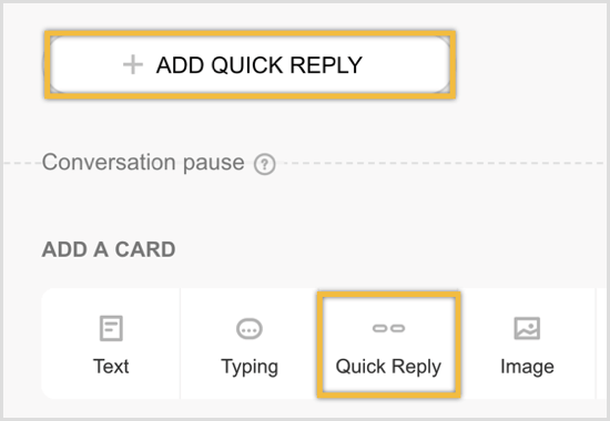 Click to add a Quick Reply card and then click Add Quick Reply.