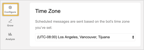 Double-check your bot's time zone on the Configure tab.