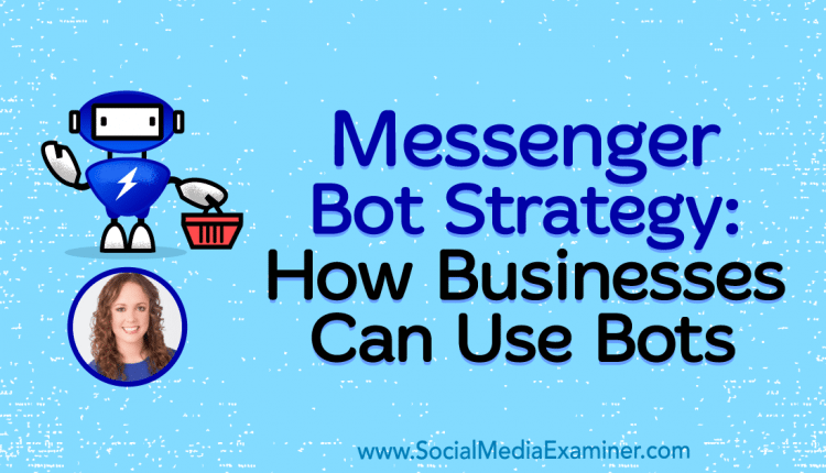 Messenger Bot Strategy: How Businesses Can Use Bots – Info Marketing