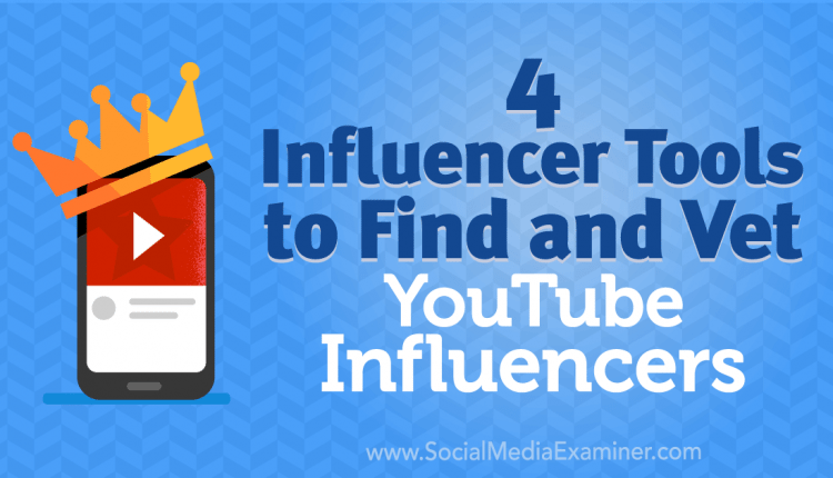 4 Influencer Tools to Find and Vet YouTube Influencers – Info Marketing