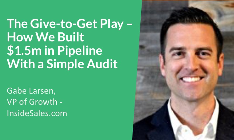 the give to get play - how we built pipeline with a simple audit